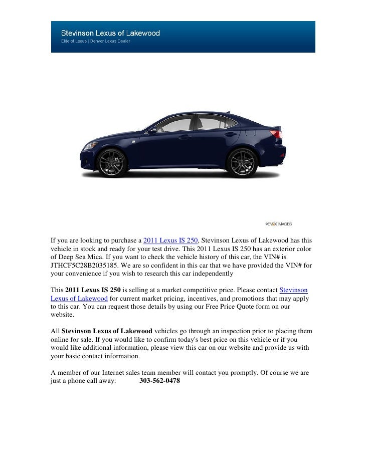 If you are looking to purchase a 2011 Lexus IS 250, Stevinson Lexus of Lakewood has thisvehicle in stock and ready for you...