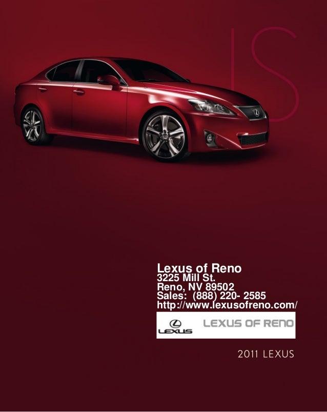 Lexus of Reno 3225 Mill St. Reno, NV 89502 Sales: (888) 220- 2585 http://www.lexusofreno.com/