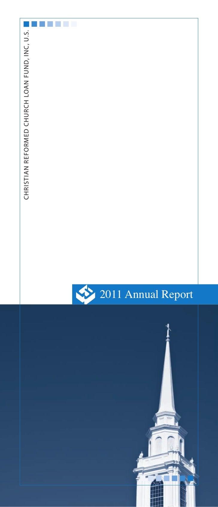 Christian Reformed Church Loan Fund, INC, U.S.2011 Annual Report