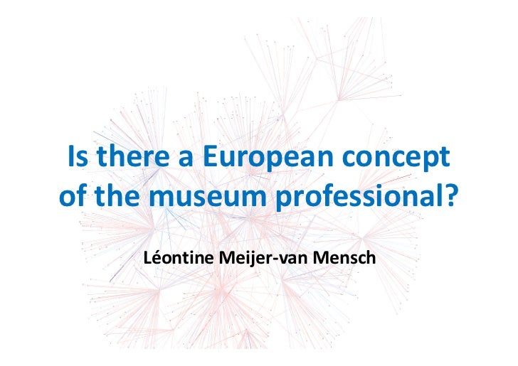 Is there a European conceptof the museum professional?     Léontine Meijer-van Mensch