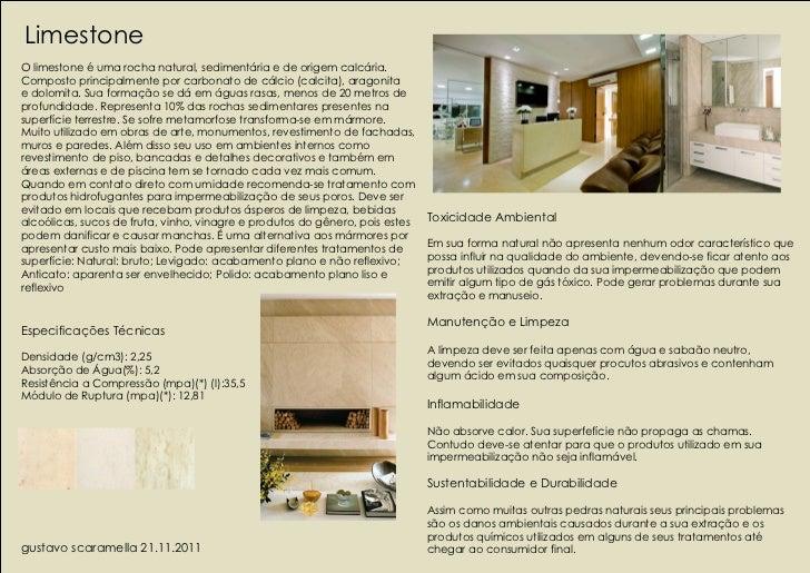 LimestoneO limestone é uma rocha natural, sedimentária e de origem calcária.Composto principalmente por carbonato de cálci...