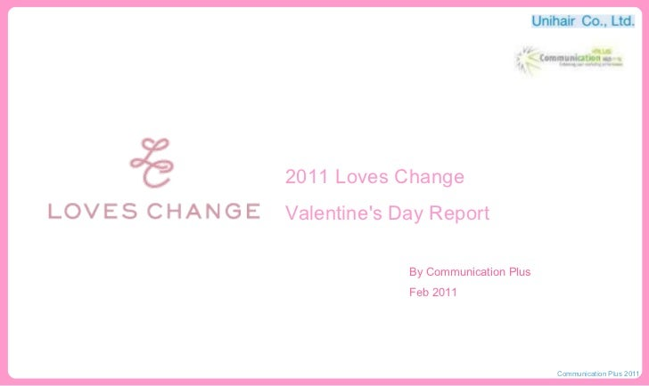 2011 Loves Change  Valentine's Day Report By Communication Plus Feb 2011