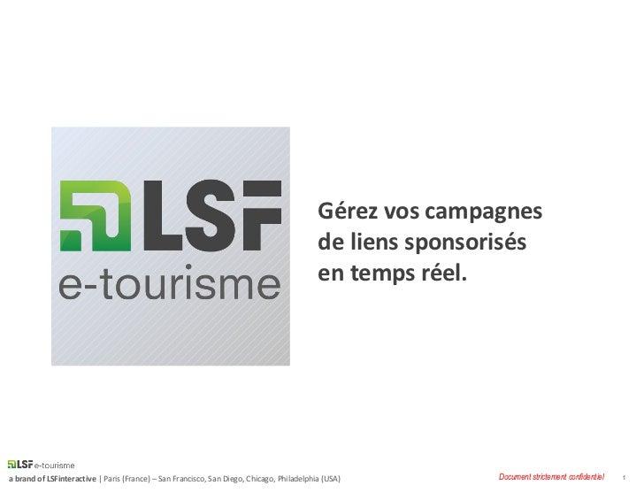 Gérez vos campagnes  de liens sponsorisés  en temps réel.