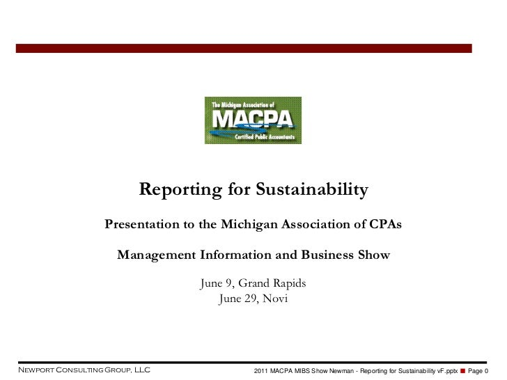 Reporting for Sustainability                  Presentation to the Michigan Association of CPAs                     Managem...