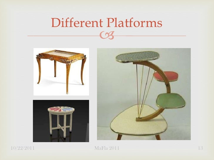 Different Platforms                     10/22/2011          MaFla 2011     13