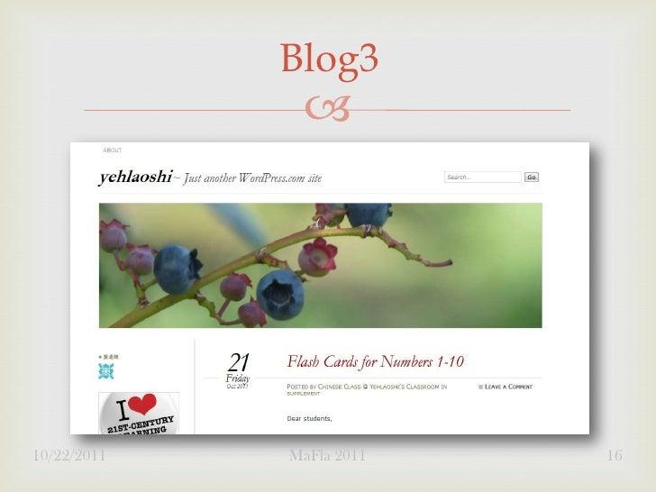 Blog3              10/22/2011   MaFla 2011   16
