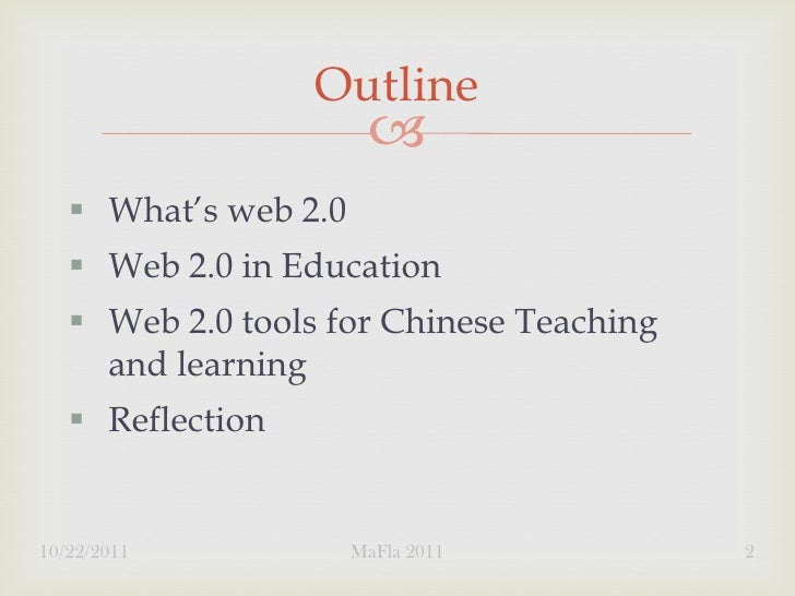 Outline                           What's web 2.0    Web 2.0 in Education    Web 2.0 tools for Chinese Teaching     and...