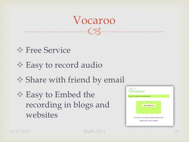 Vocaroo                          Free Service    Easy to record audio    Share with friend by email    Easy to Embed ...