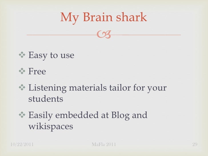 My Brain shark                          Easy to use    Free    Listening materials tailor for your     students    Ea...