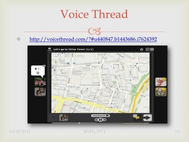 Voice Thread                                           http://voicethread.com/?#u440847.b1443686.i762439210/22/2011     ...