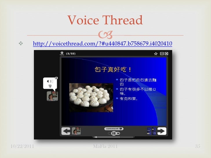 Voice Thread                                           http://voicethread.com/?#u440847.b758679.i402041010/22/2011      ...