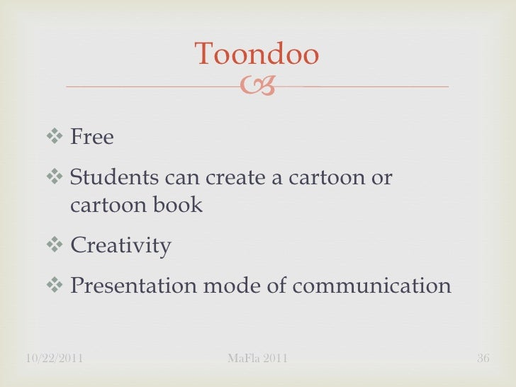 Toondoo                         Free    Students can create a cartoon or     cartoon book    Creativity    Presentati...