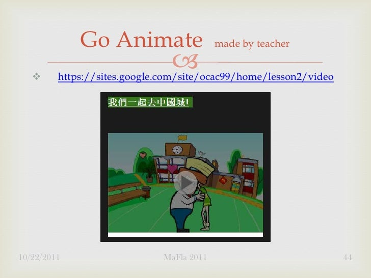Go Animate                    made by teacher                                           https://sites.google.com/site/oc...