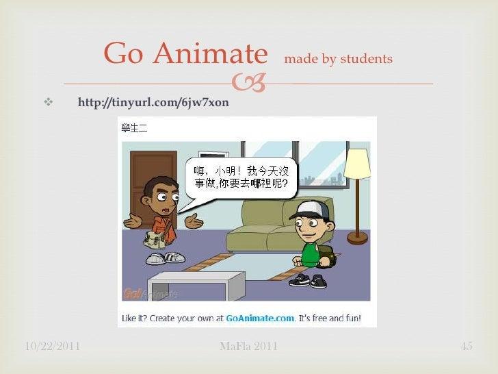 Go Animate                       made by students        http://tinyurl.com/6jw7xon                                      ...