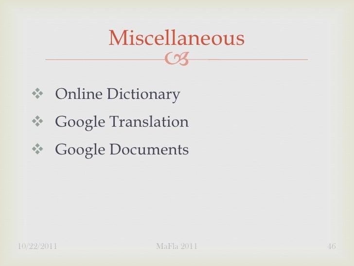 Miscellaneous                       Online Dictionary    Google Translation    Google Documents10/22/2011        MaFla...