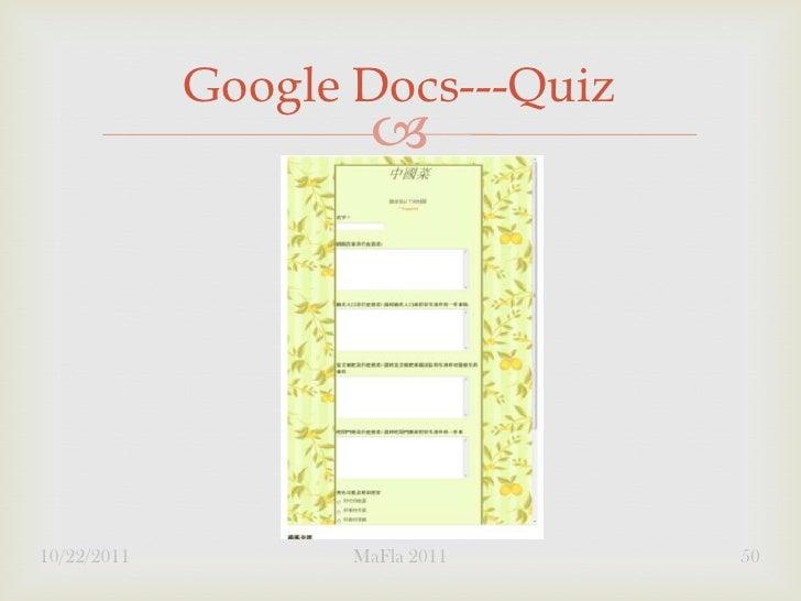 Google Docs---Quiz                     10/22/2011          MaFla 2011    50