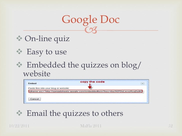 Google Doc                         On-line quiz    Easy to use    Embedded the quizzes on blog/    website    Email t...