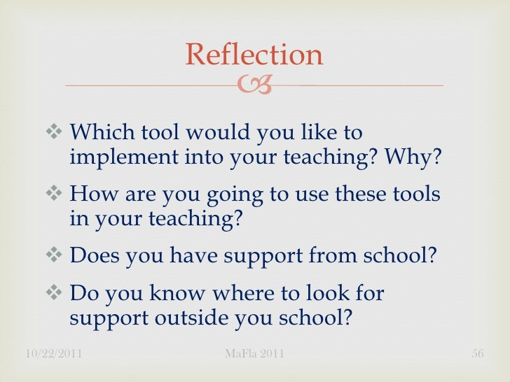 Reflection                         Which tool would you like to     implement into your teaching? Why?    How are you g...