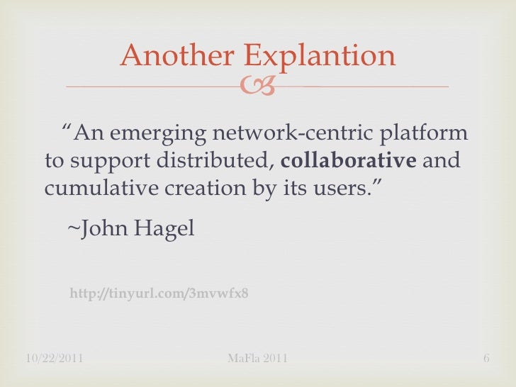 """Another Explantion                                    """"An emerging network-centric platform   to support distributed, col..."""