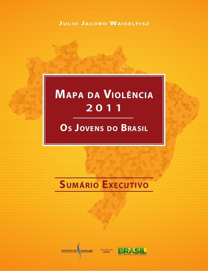 J u l i o J a c o b o Wa i s e l f i s zM apa       da     Violência           2011o s J oVens          do    b rasils uMá...
