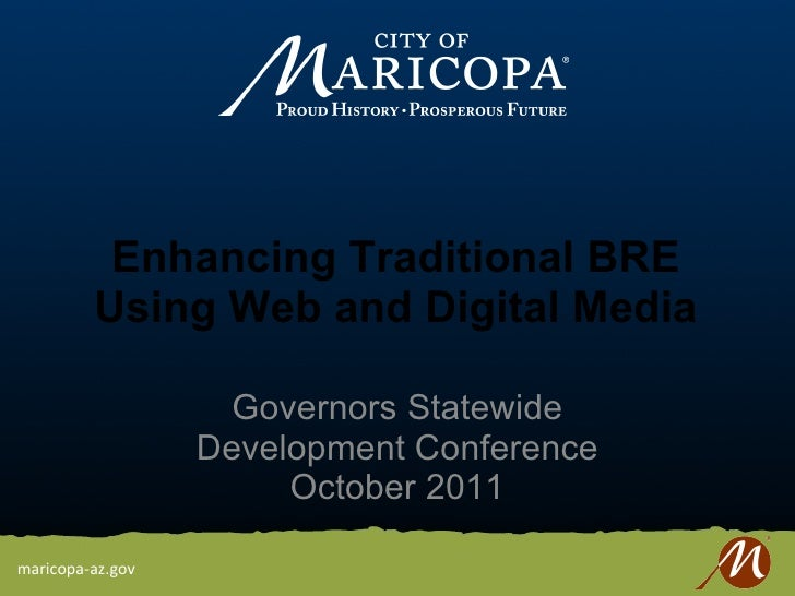 Enhancing Traditional BRE Using Web and Digital Media <ul><li>Governors Statewide Development Conference October 2011 </li...