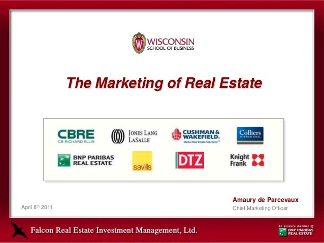 The Marketing of Real Estate                                            Amaury de ParcevauxApril   8th   2011             ...