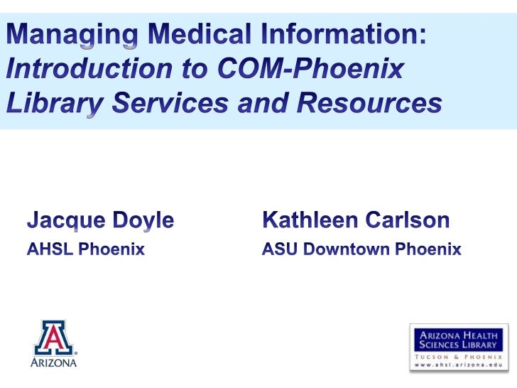 Managing Medical Information:Introduction to COM-Phoenix Library Services and Resources<br />