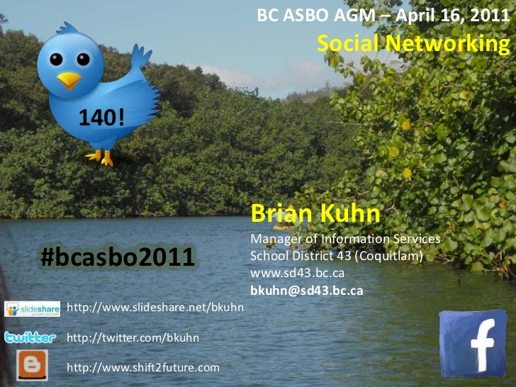 BC ASBO AGM – April 16, 2011<br />Social Networking<br />Brian Kuhn<br />Manager of Information Services<br />School Distr...