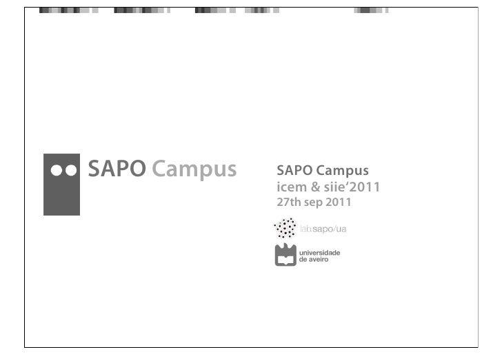 SAPO Campus   SAPO Campus              icem & siie'2011              27th sep 2011