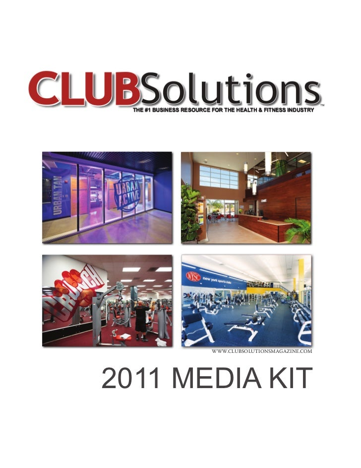 ™  THE #1 BUSINESS RESOURCE FOR THE HEALTH & FITNESS INDUSTRY                           WWW.CLUBSOLUTIONSMAGAZINE.COM2011 ...