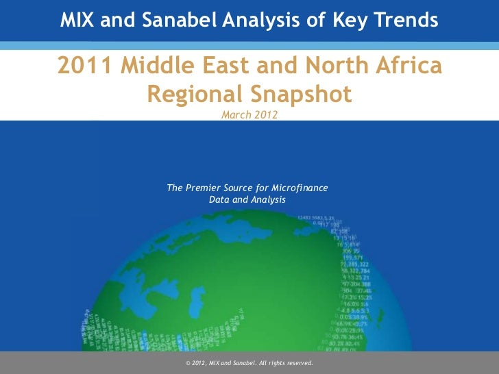 MIX and Sanabel Analysis of Key Trends2011 Middle East and North Africa       Regional Snapshot                          M...