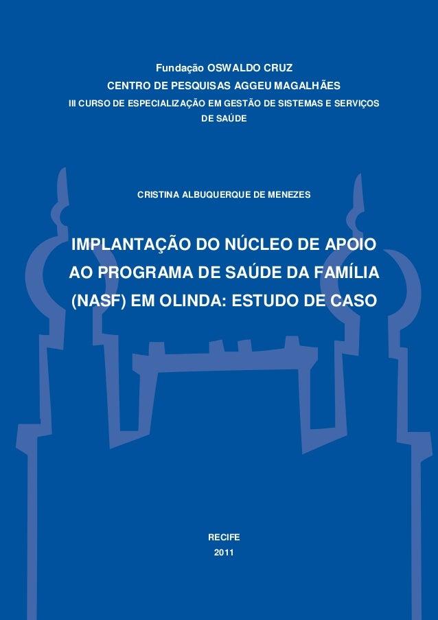 Fundação OSWALDO CRUZ CENTRO DE PESQUISAS AGGEU MAGALHÃES III CURSO DE ESPECIALIZAÇÃO EM GESTÃO DE SISTEMAS E SERVIÇOS DE ...