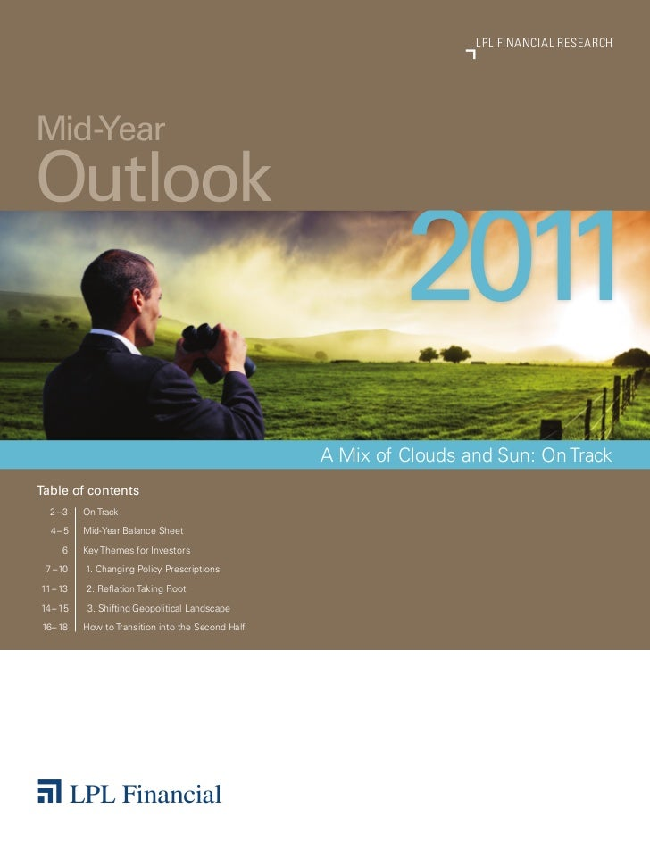 2011 MID-YEAR OUTLOOK                                                                    LPL FINANCIAL RESEARCHMid-YearOut...