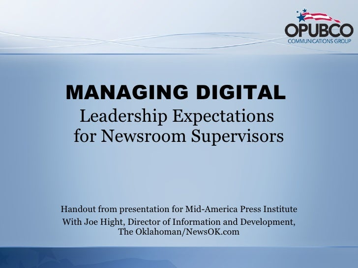 MANAGING DIGITAL  Leadership Expectations  for Newsroom Supervisors Handout from presentation for Mid-America Press Instit...
