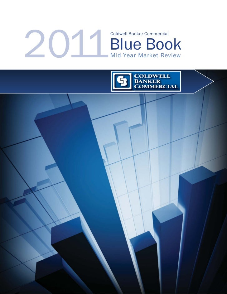 2011       Coldwell Banker Commercial       Blue Book       Mid Year Market Review