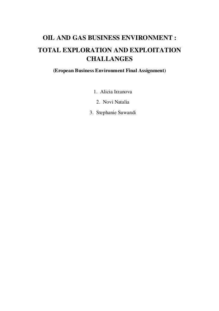 OIL AND GAS BUSINESS ENVIRONMENT :TOTAL EXPLORATION AND EXPLOITATION           CHALLANGES   (Eropean Business Environment ...