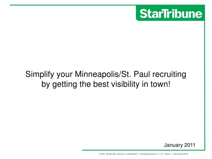 Simplify your Minneapolis/St. Paul recruiting   by getting the best visibility in town!                                   ...