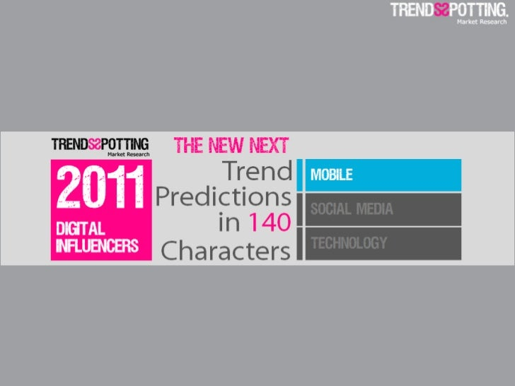 What's THE NEW NEXT? TrendsSpotting 4th annual digital prediction series is featuring the predictions of digital and marke...