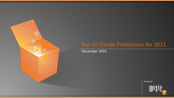 Top 10 Trends Predictions for 2011December 2010                         REPORT BY