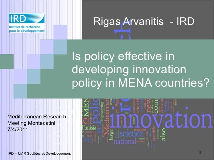Is policy effective in developing innovation policy in MENA countries? Rigas Arvanitis  - IRD IRD – UMR Sociétés et Dévelo...