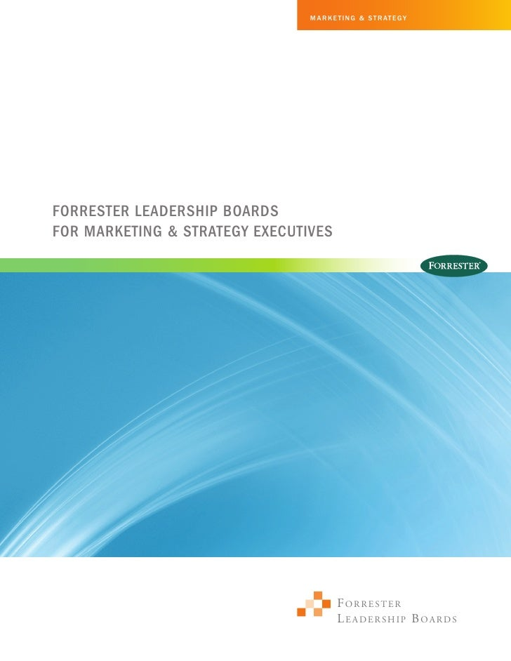 Mar ket ing & St r at egyForrester Leadership BoardsFor Marketing & strategy executives                                   ...