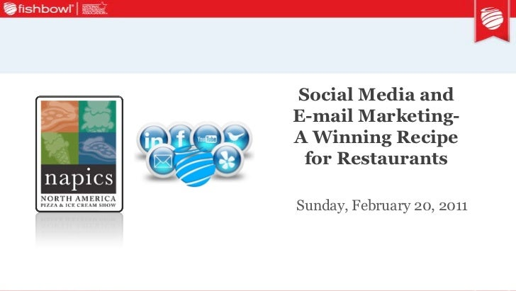 Social Media and E-mail Marketing-A Winning Recipe for Restaurants<br />Sunday, February 20, 2011<br />