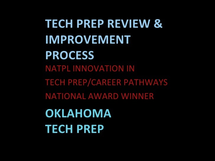 TECH PREP REVIEW & IMPROVEMENT PROCESS NATPL INNOVATION IN  TECH PREP/CAREER PATHWAYS  NATIONAL AWARD WINNER OKLAHOMA  TEC...
