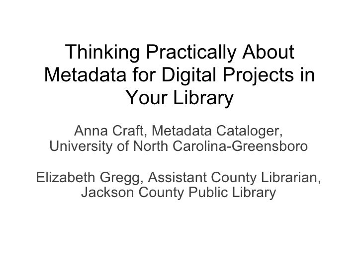 Anna Craft, Metadata Cataloger, University of North Carolina-Greensboro   Elizabeth Gregg, Assistant County Librarian, Jac...