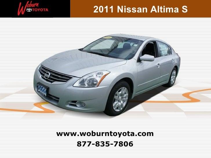 2011 Nissan Altima Swww.woburntoyota.com   877-835-7806
