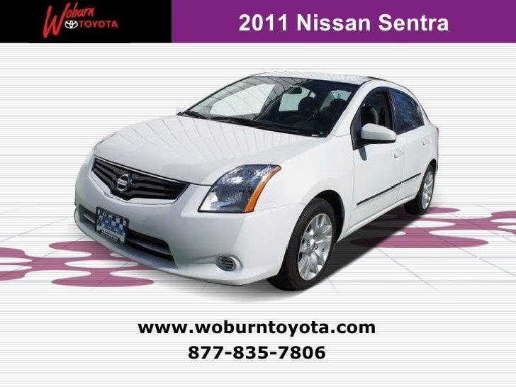 2011 Nissan Sentrawww.woburntoyota.com   877-835-7806