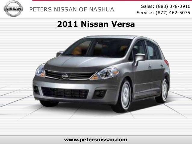 Sales: (888) 378-0910PETERS NISSAN OF NASHUA         Service: (877) 462-5075       2011 Nissan Versa         www.petersnis...