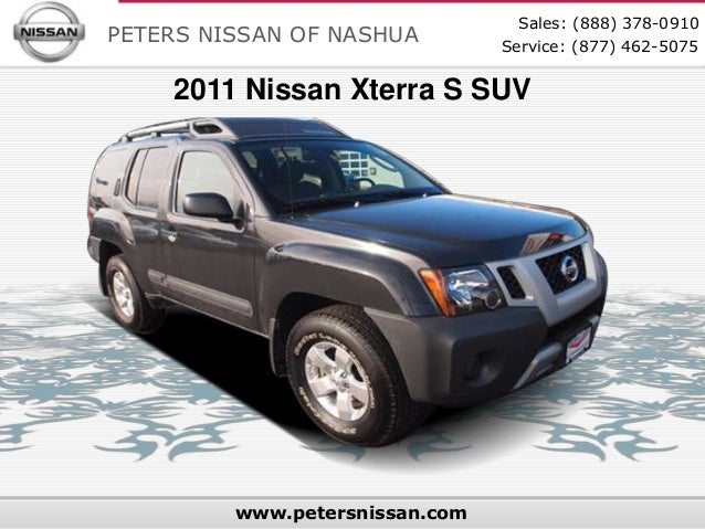 Sales: (888) 378-0910PETERS NISSAN OF NASHUA         Service: (877) 462-5075    2011 Nissan Xterra S SUV         www.peter...