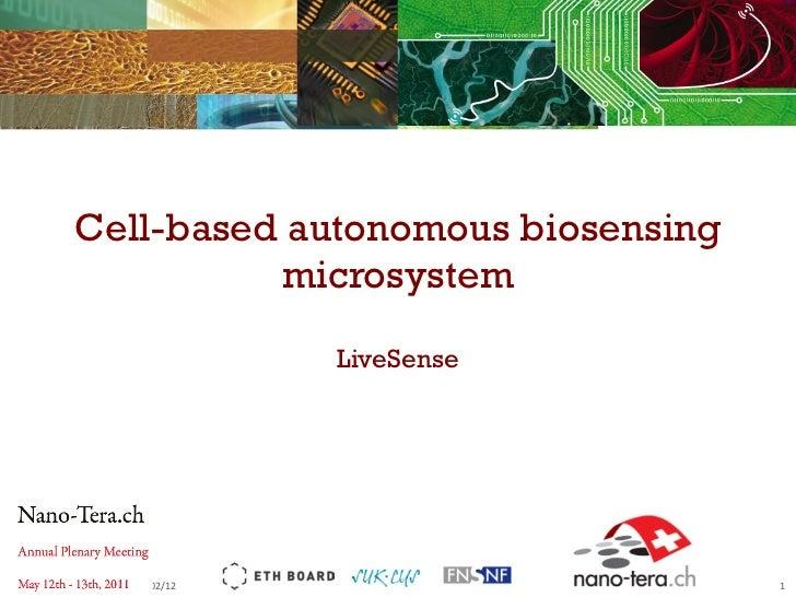 Cell -based autonomous biosensing microsystem LiveSense 03/02/12 Nano-Tera.ch  Annual Plenary Meeting