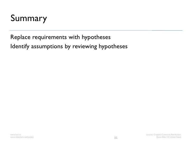 SummaryReplace requirements with hypothesesIdentify assumptions by reviewing hypotheseswww.luxr.co                        ...